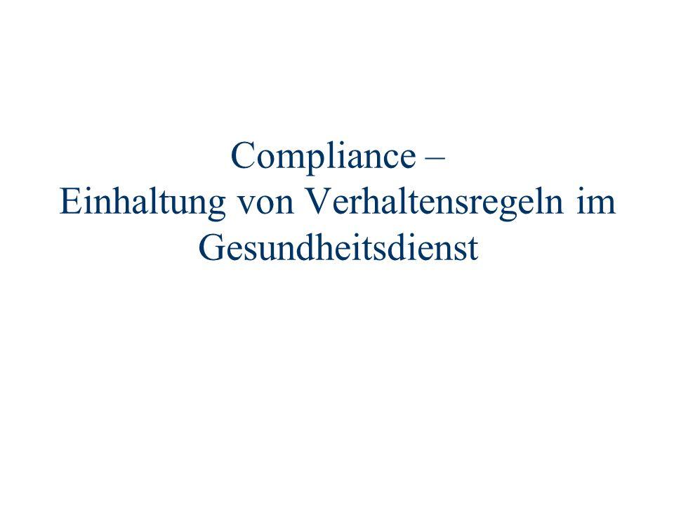 Fazit Auch im Gesundheitswesen stellt sich die Frage nach wirksamen Compliance- Maßnahmen Haftungsvermeidung ist nur möglich, wenn ein funktionierendes Compliance-System im Unternehmen implementiert wird
