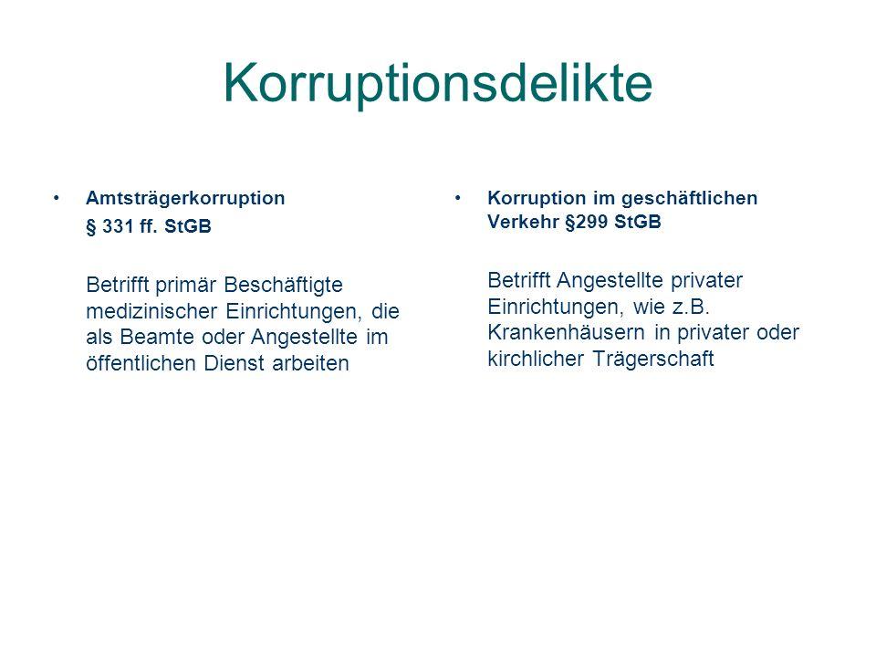 Korruptionsdelikte Amtsträgerkorruption § 331 ff. StGB Betrifft primär Beschäftigte medizinischer Einrichtungen, die als Beamte oder Angestellte im öf