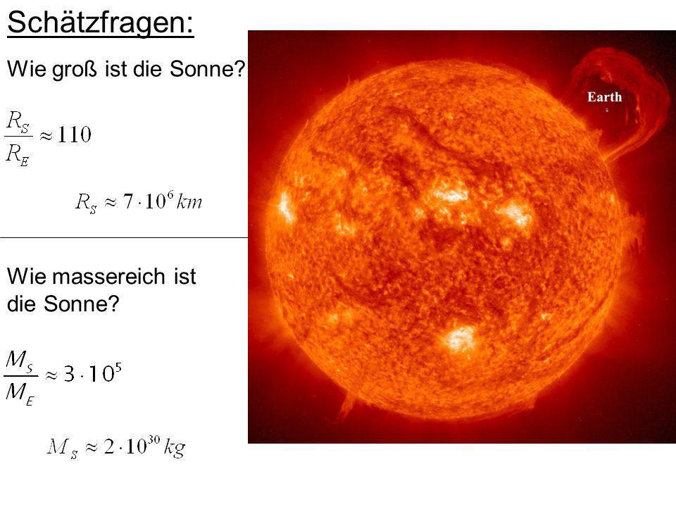 Schätzfragen: Wie groß ist die Sonne? Wie massereich ist die Sonne?
