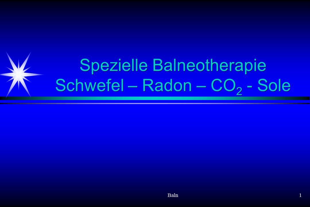Baln1 Spezielle Balneotherapie Schwefel – Radon – CO 2 - Sole