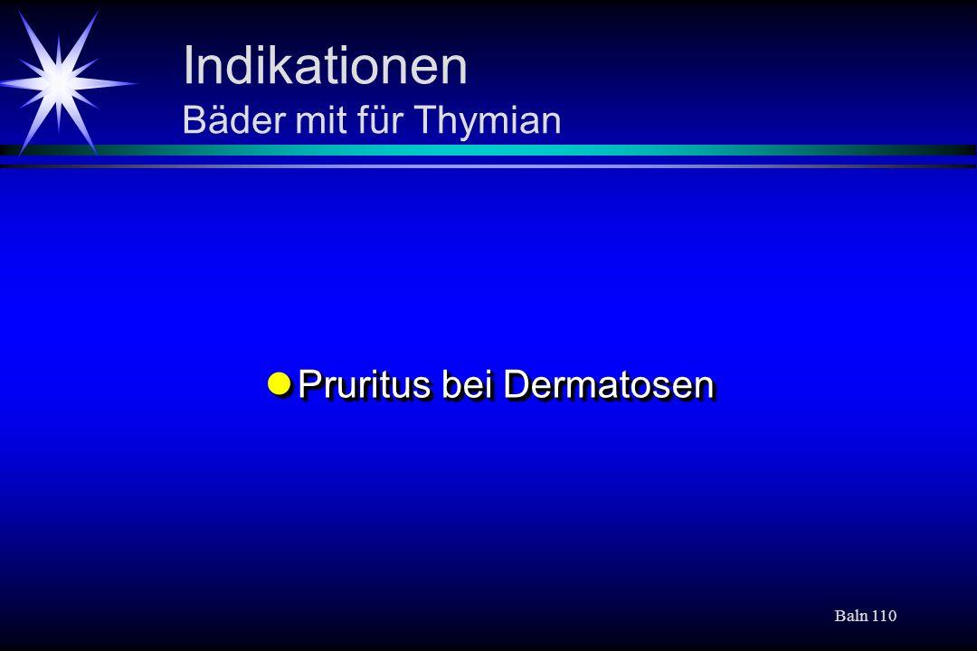 Baln 110 Indikationen Bäder mit für Thymian Pruritus bei Dermatosen Pruritus bei Dermatosen