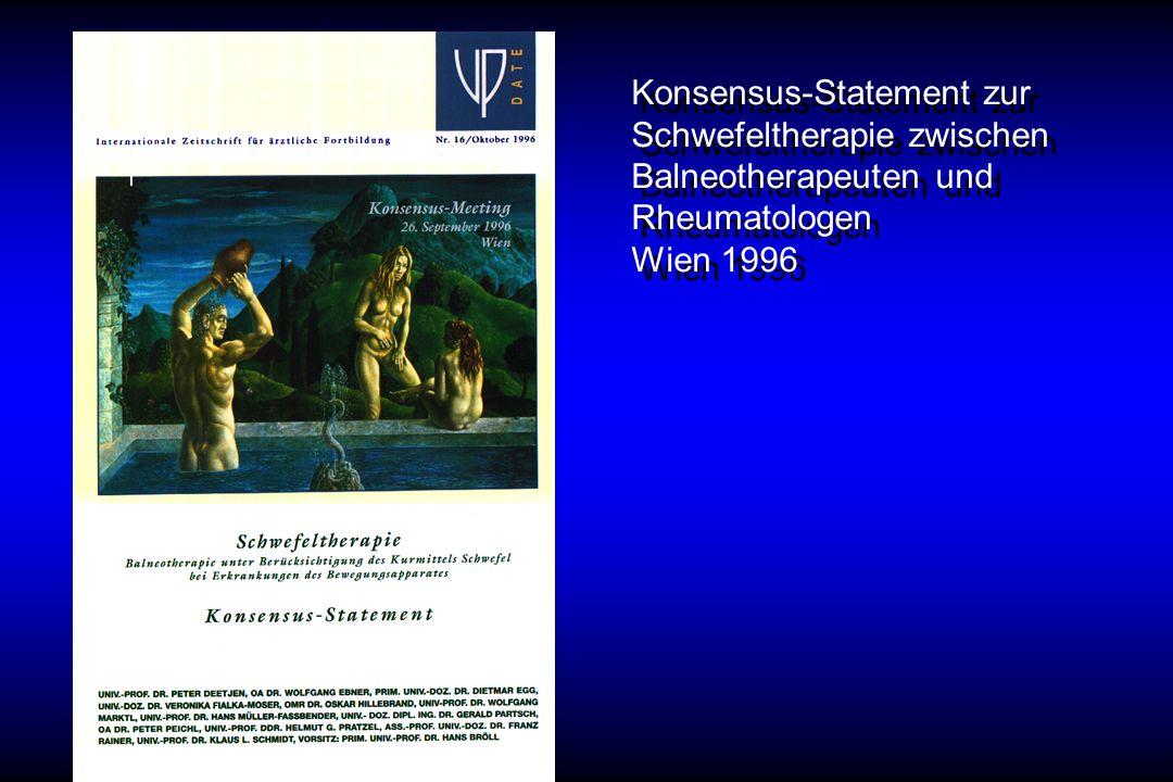 Konsensus-Statement zur Schwefeltherapie zwischen Balneotherapeuten und Rheumatologen Wien 1996 Konsensus-Statement zur Schwefeltherapie zwischen Baln