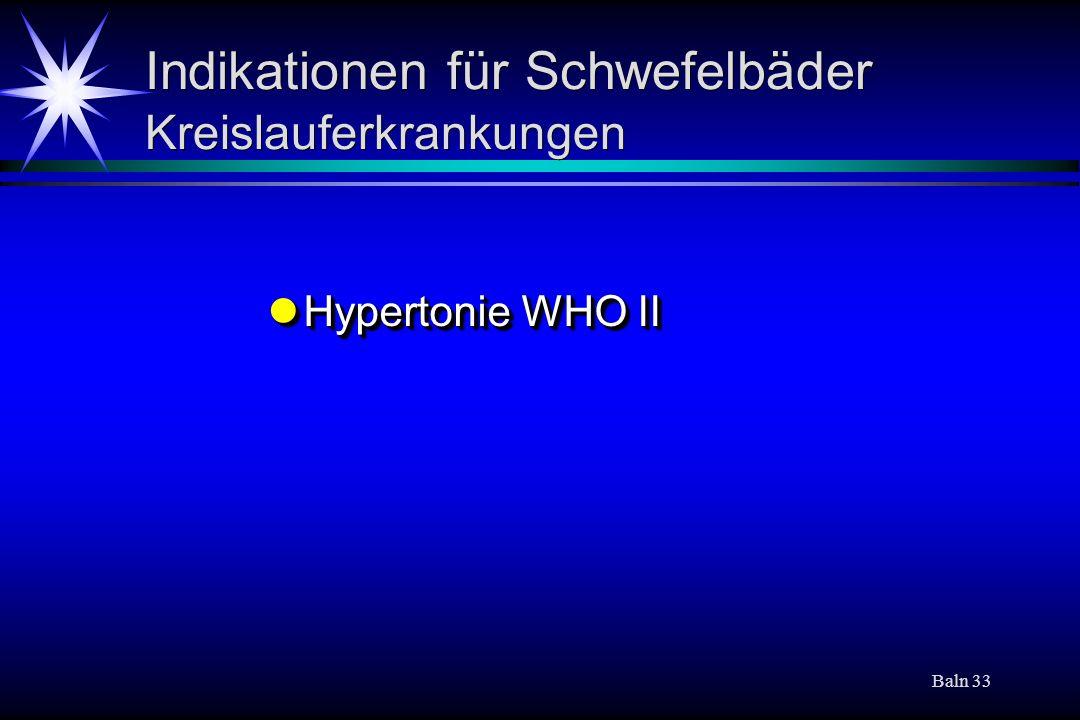Baln 33 Indikationen für Schwefelbäder Kreislauferkrankungen Hypertonie WHO II Hypertonie WHO II