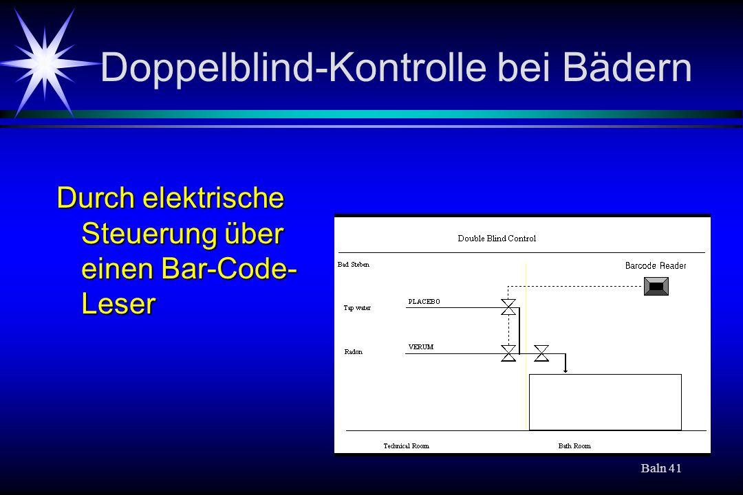 Baln 41 Doppelblind-Kontrolle bei Bädern Durch elektrische Steuerung über einen Bar-Code- Leser