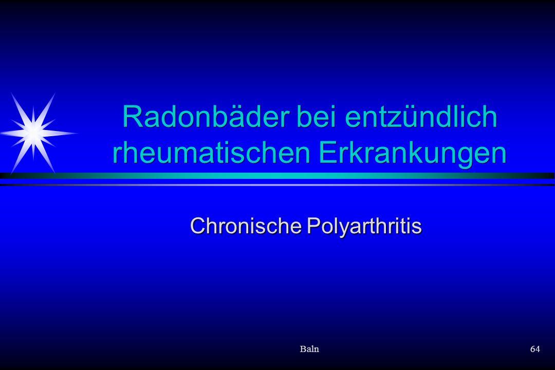 Baln64 Radonbäder bei entzündlich rheumatischen Erkrankungen Chronische Polyarthritis