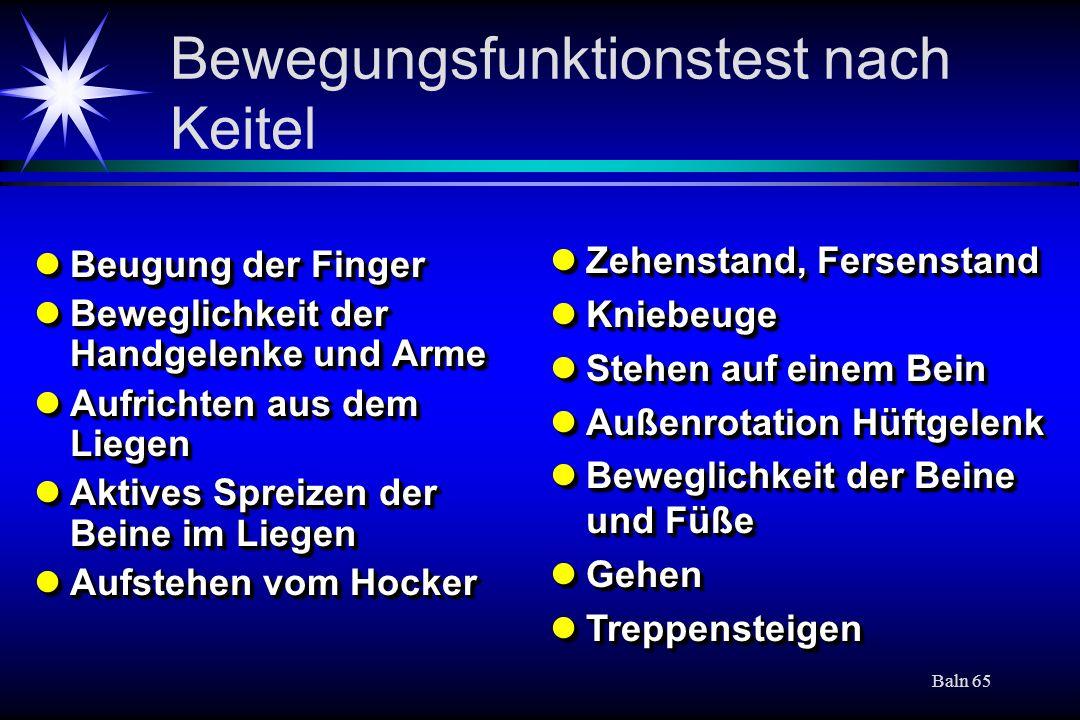 Baln 65 Bewegungsfunktionstest nach Keitel Beugung der Finger Beugung der Finger Beweglichkeit der Handgelenke und Arme Beweglichkeit der Handgelenke