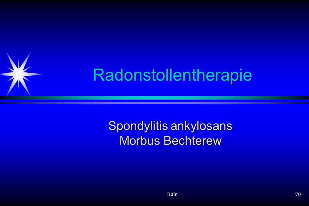 Baln70 Radonstollentherapie Spondylitis ankylosans Morbus Bechterew