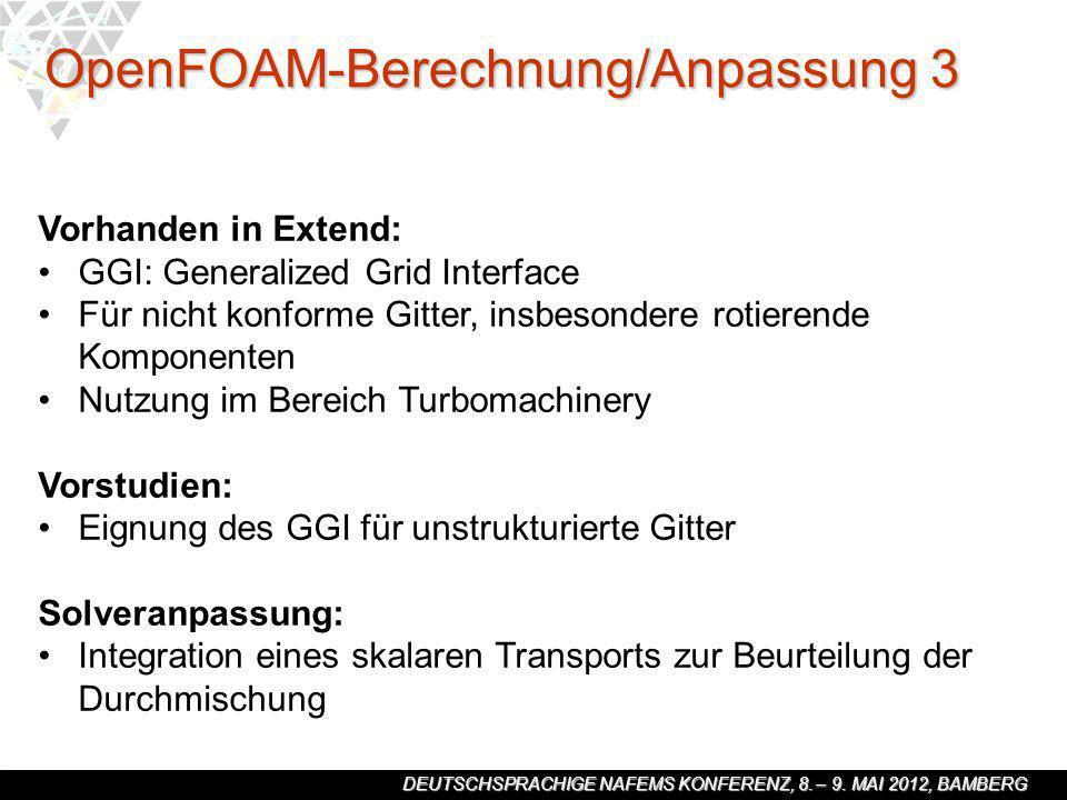 DEUTSCHSPRACHIGE NAFEMS KONFERENZ, 8. – 9. MAI 2012, BAMBERG Vorhanden in Extend: GGI: Generalized Grid Interface Für nicht konforme Gitter, insbesond