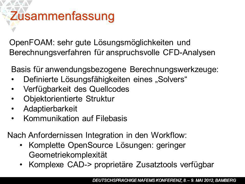 DEUTSCHSPRACHIGE NAFEMS KONFERENZ, 8. – 9. MAI 2012, BAMBERG Zusammenfassung Basis für anwendungsbezogene Berechnungswerkzeuge: Definierte Lösungsfähi