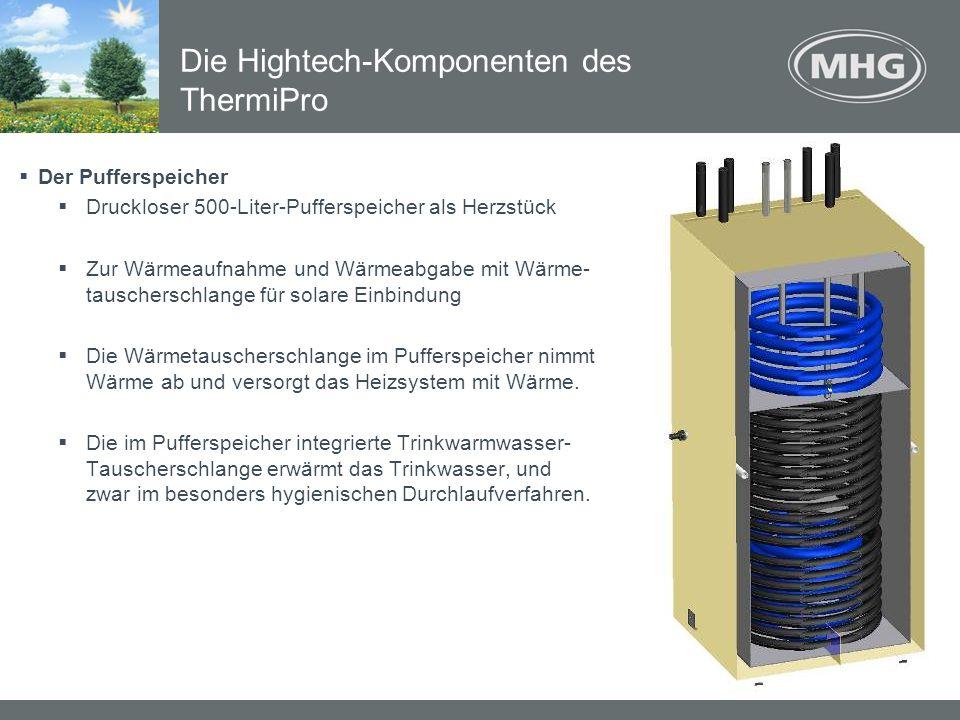Der Pufferspeicher Druckloser 500-Liter-Pufferspeicher als Herzstück Zur Wärmeaufnahme und Wärmeabgabe mit Wärme- tauscherschlange für solare Einbindu