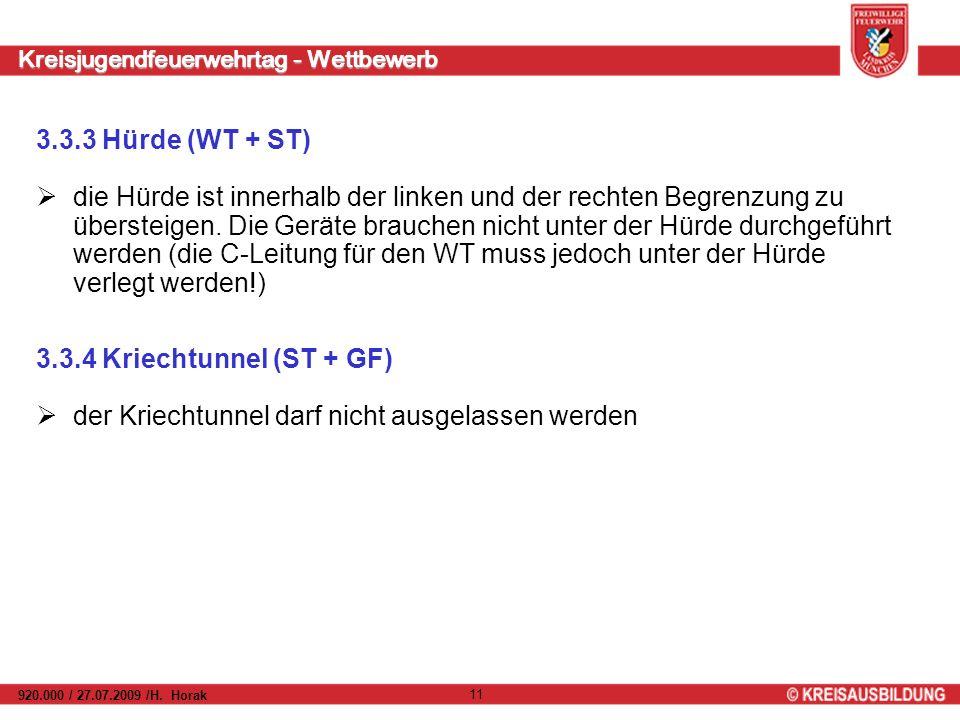 Kreisjugendfeuerwehrtag - Wettbewerb 920.000 / 27.07.2009 /H. Horak 11 3.3.3 Hürde (WT + ST) die Hürde ist innerhalb der linken und der rechten Begren