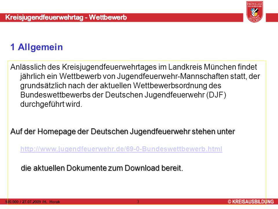 Kreisjugendfeuerwehrtag - Wettbewerb 920.000 / 27.07.2009 /H. Horak 3 1 Allgemein