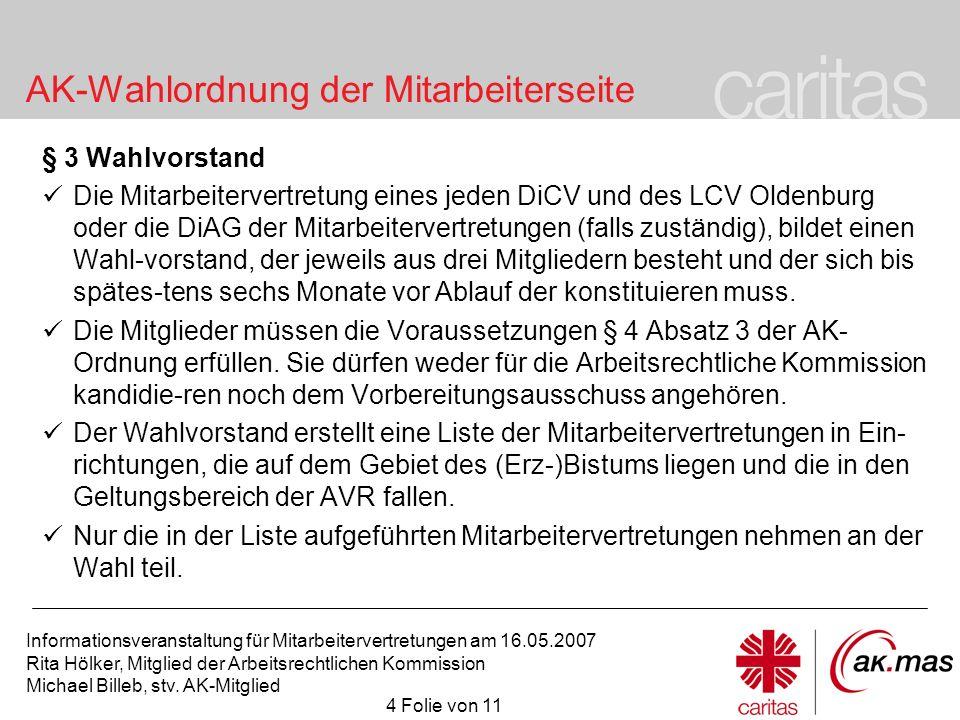 Informationsveranstaltung für Mitarbeitervertretungen am 16.05.2007 Rita Hölker, Mitglied der Arbeitsrechtlichen Kommission Michael Billeb, stv. AK-Mi