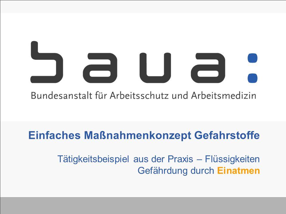 Einfaches Maßnahmenkonzept Gefahrstoffe – EMKG Weitere Informationen erhalten Sie… EMKG-INFO@baua.bund.de Hier können Sie sich für den kostenlosen EMKG-Infobrief anmelden.