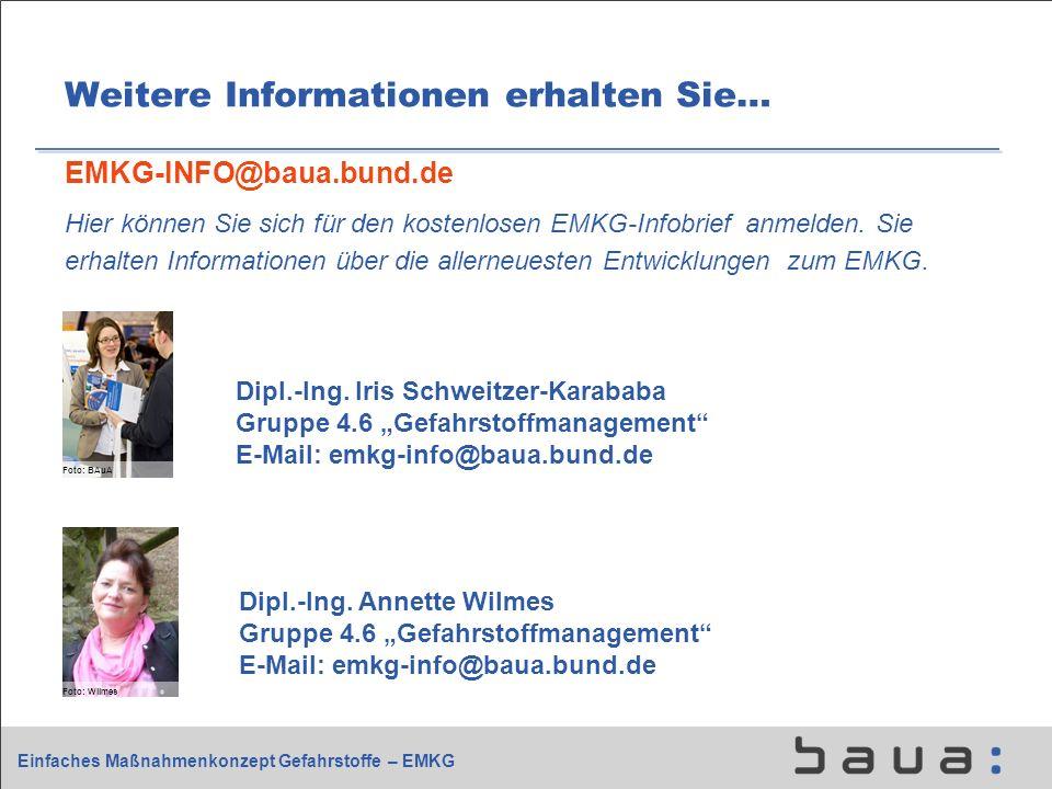 Einfaches Maßnahmenkonzept Gefahrstoffe – EMKG Weitere Informationen erhalten Sie… EMKG-INFO@baua.bund.de Hier können Sie sich für den kostenlosen EMK