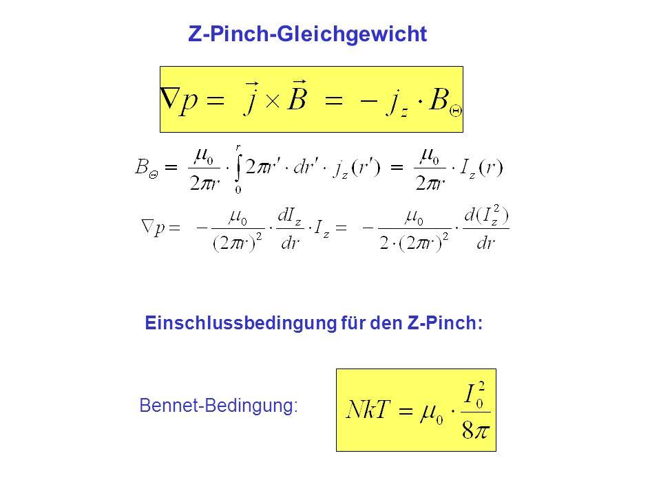 Bennet-Bedingung: Z-Pinch-Gleichgewicht Einschlussbedingung für den Z-Pinch: