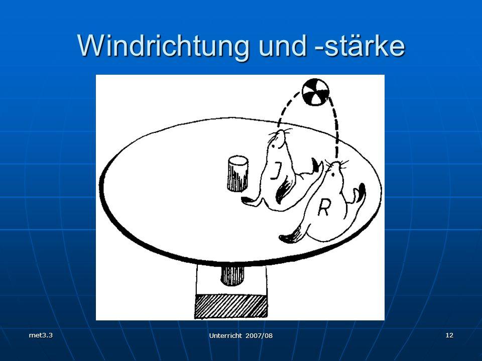 met3.3 Unterricht 2007/08 12 Windrichtung und -stärke
