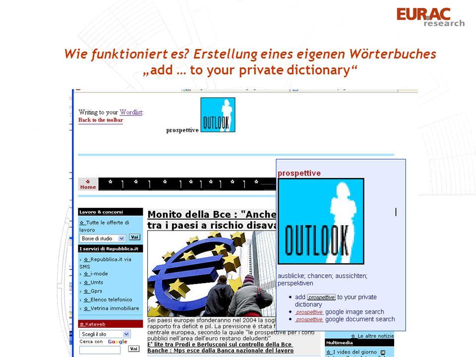Wie funktioniert es? Erstellung eines eigenen Wörterbuchesadd … to your private dictionary