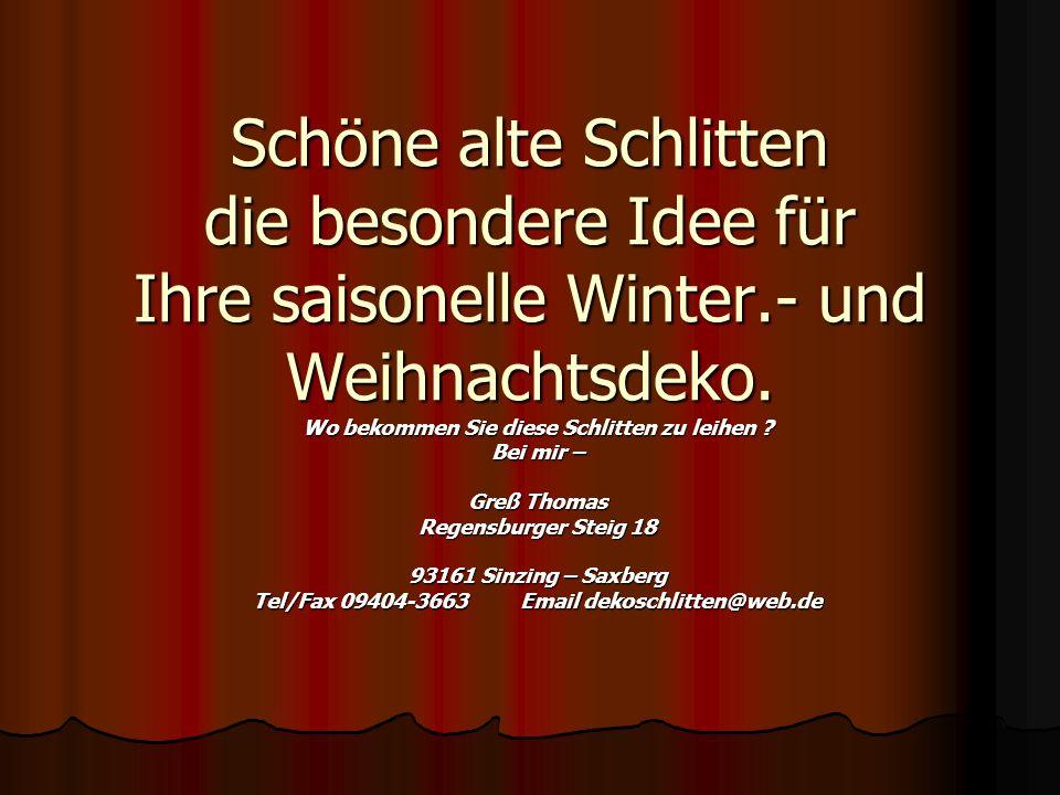 Schöne alte Schlitten die besondere Idee für Ihre saisonelle Winter.- und Weihnachtsdeko. Wo bekommen Sie diese Schlitten zu leihen ? Bei mir – Greß T
