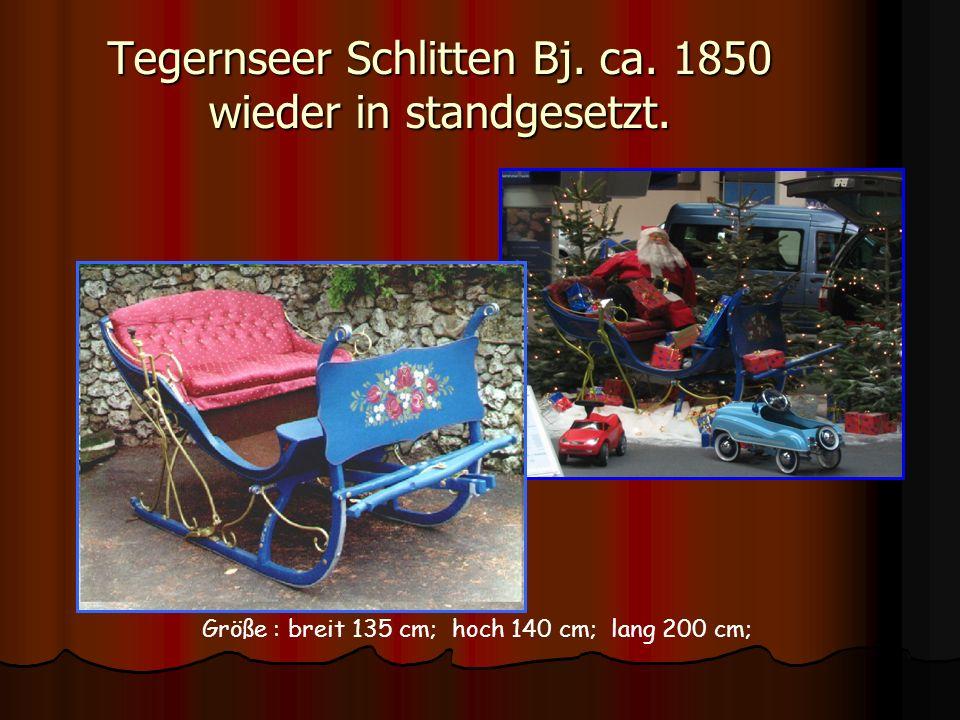 Tegernseer Schlitten Bj. ca. 1850 wieder in standgesetzt. Größe : breit 135 cm; hoch 140 cm; lang 200 cm;