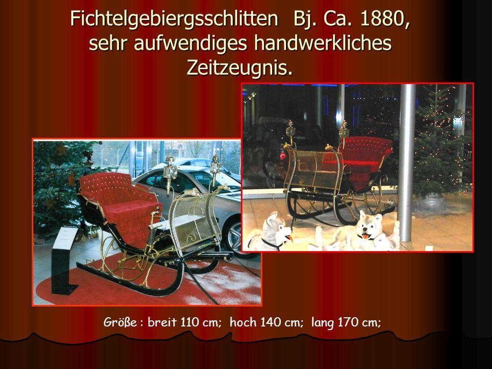 Fichtelgebiergsschlitten Bj. Ca. 1880, sehr aufwendiges handwerkliches Zeitzeugnis. Größe : breit 110 cm; hoch 140 cm; lang 170 cm;