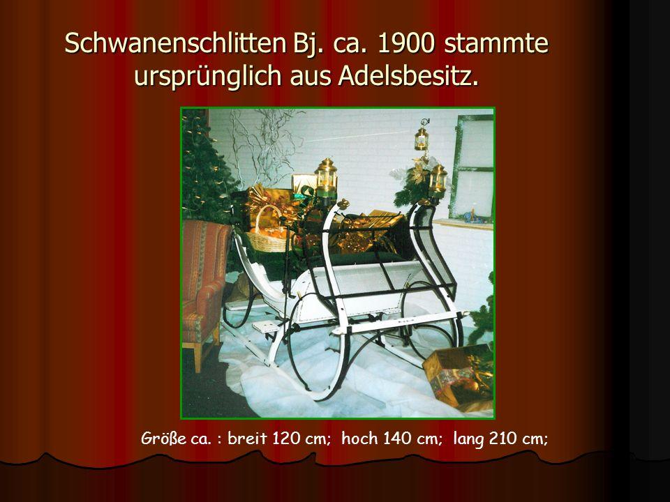 Schwanenschlitten Bj. ca. 1900 stammte ursprünglich aus Adelsbesitz. Größe ca. : breit 120 cm; hoch 140 cm; lang 210 cm;