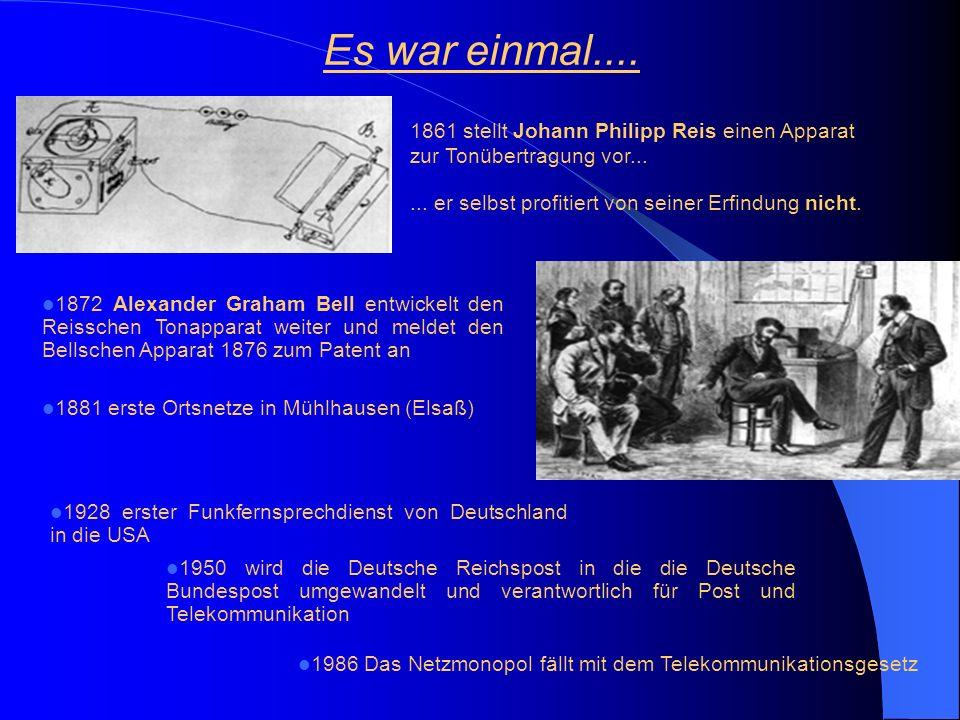 1872 Alexander Graham Bell entwickelt den Reisschen Tonapparat weiter und meldet den Bellschen Apparat 1876 zum Patent an 1881 erste Ortsnetze in Mühlhausen (Elsaß) 1861 stellt Johann Philipp Reis einen Apparat zur Tonübertragung vor...