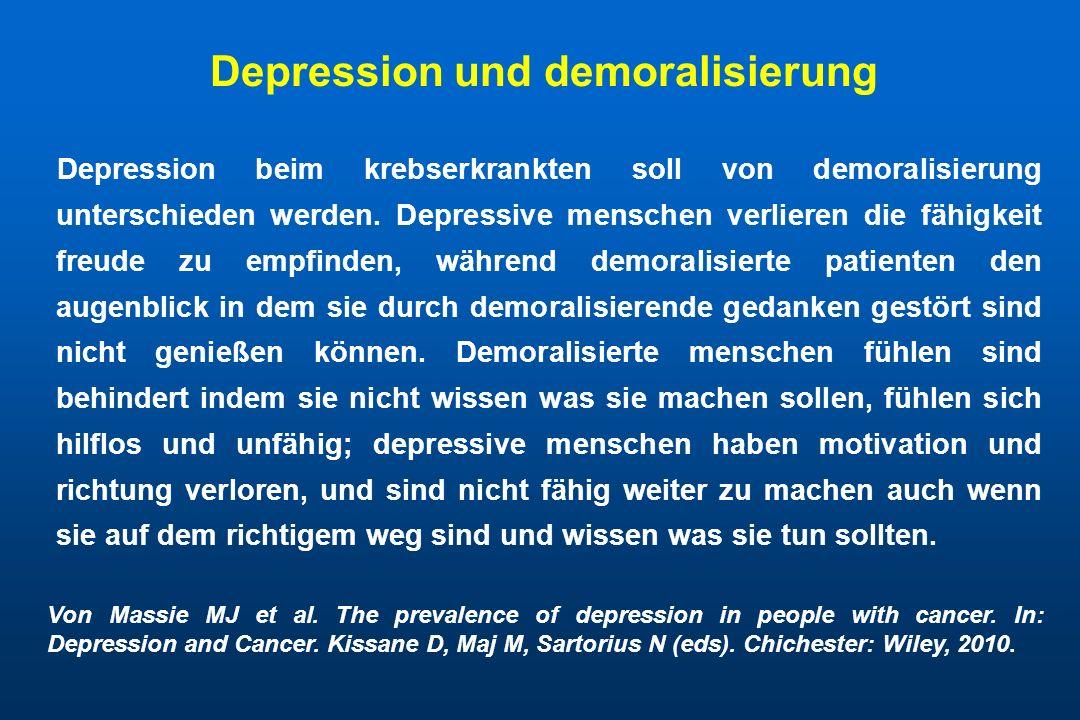 Depression und demoralisierung Depression beim krebserkrankten soll von demoralisierung unterschieden werden. Depressive menschen verlieren die fähigk