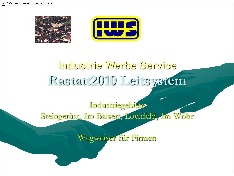 Industrie Werbe Service Rastatt2010 Leitsystem Industriegebiete Steingerüst, Im Baisert, Lochfeld, Im Wöhr Wegweiser für Firmen