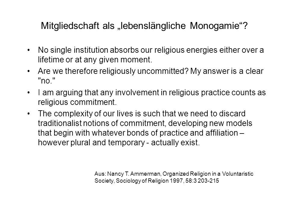 Mitgliedschaft als lebenslängliche Monogamie.