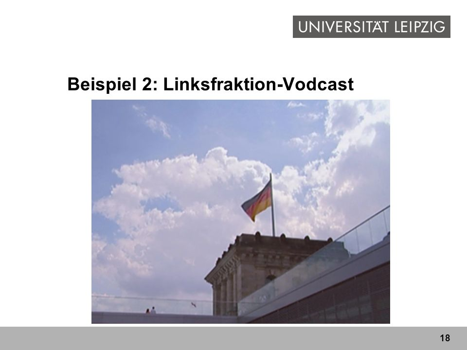 18 Beispiel 2: Linksfraktion-Vodcast