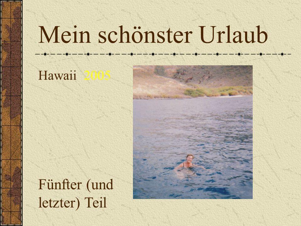Mein schönster Urlaub Fünfter (und letzter) Teil Hawaii 2005