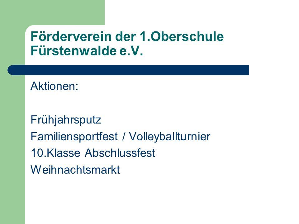 Aktionen: Frühjahrsputz Familiensportfest / Volleyballturnier 10.Klasse Abschlussfest Weihnachtsmarkt