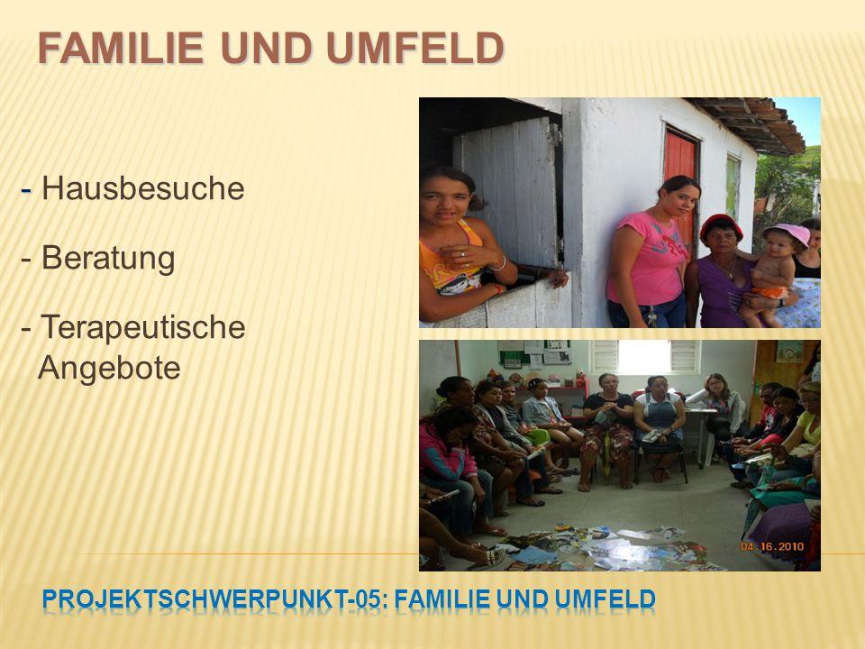 - - Hausbesuche - Beratung - Terapeutische Angebote FAMILIE UND UMFELD