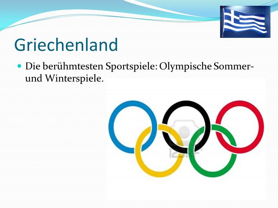 Griechenland Die berühmtesten Sportspiele: Olympische Sommer- und Winterspiele.