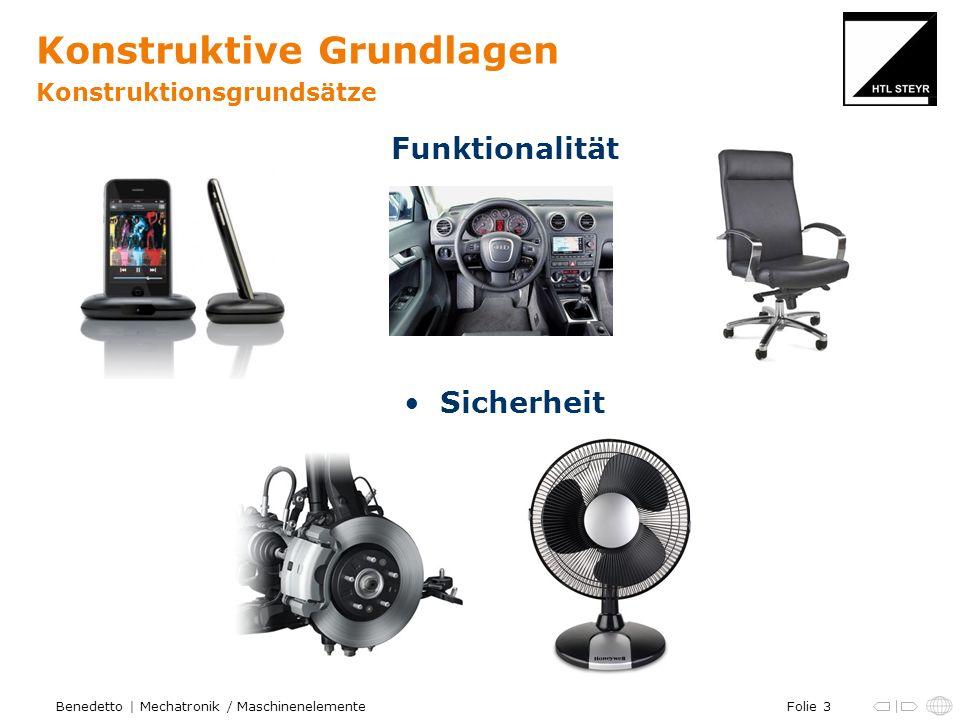 Folie 4Benedetto | Mechatronik / Maschinenelemente Konstruktive Grundlagen Konstruktionsgrundsätze Wirtschaftlichkeit