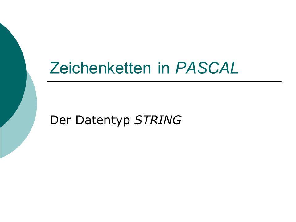 Der Datentyp String Repräsentation von Zeichenketten: Hallo Zeichen vom Datentyp Character Zeichenkette vom Datentyp String