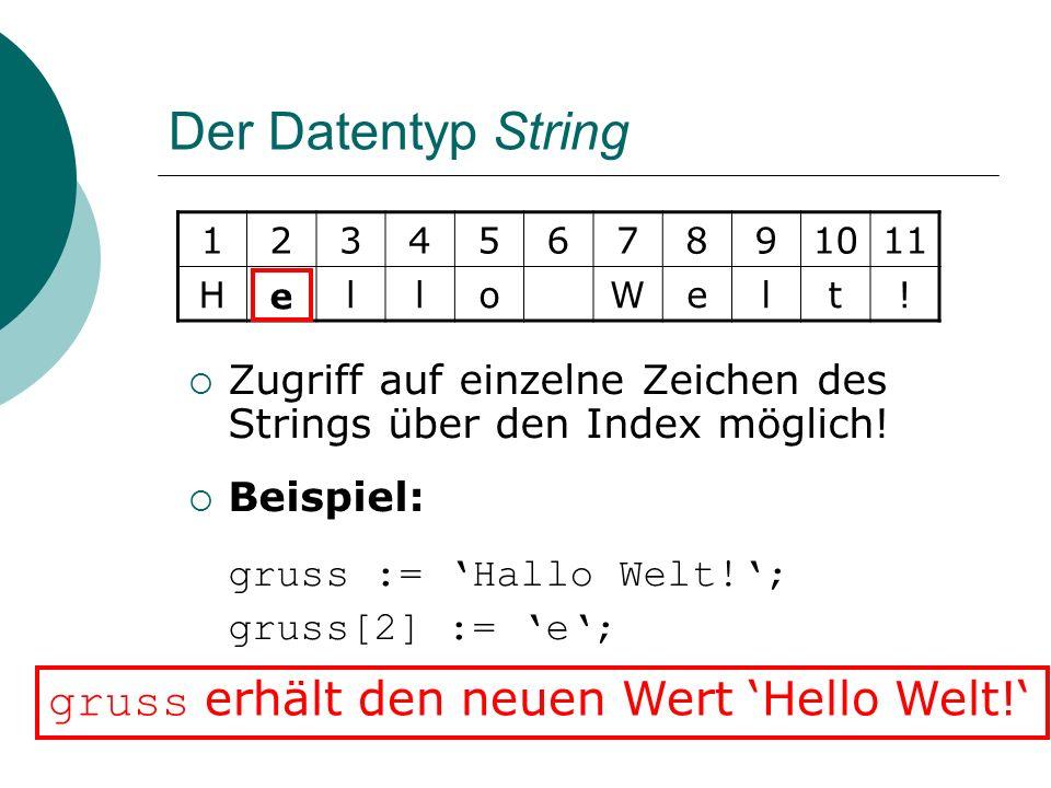 Konkatenation von Strings Durch den Operator + können zwei Strings verbunden werden.