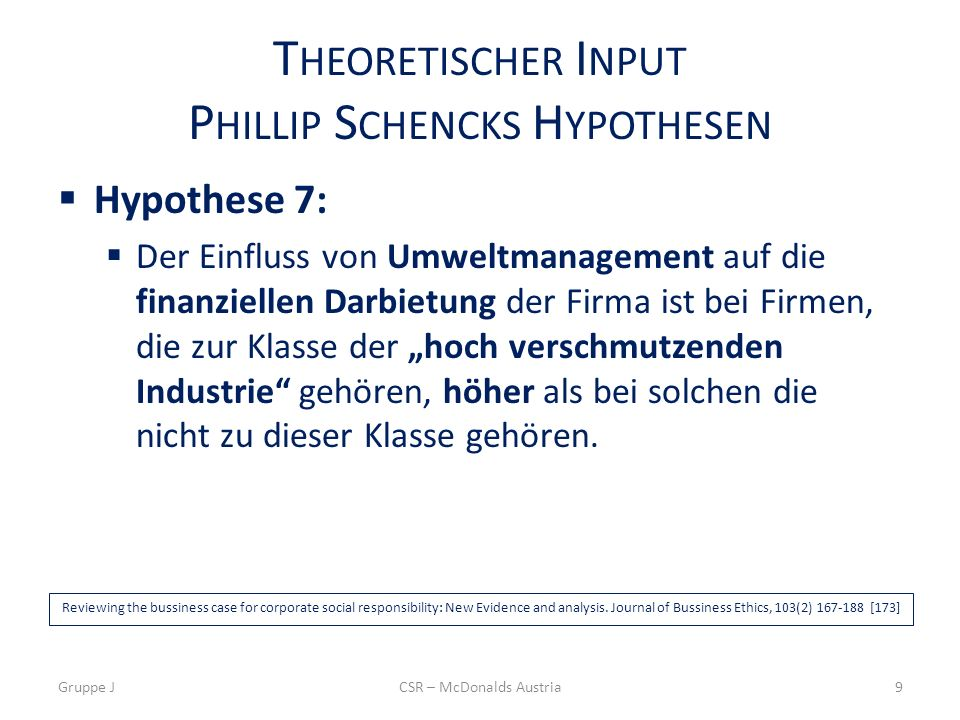 T HEORETISCHER I NPUT P HILLIP S CHENCKS H YPOTHESEN Hypothese 7: Der Einfluss von Umweltmanagement auf die finanziellen Darbietung der Firma ist bei