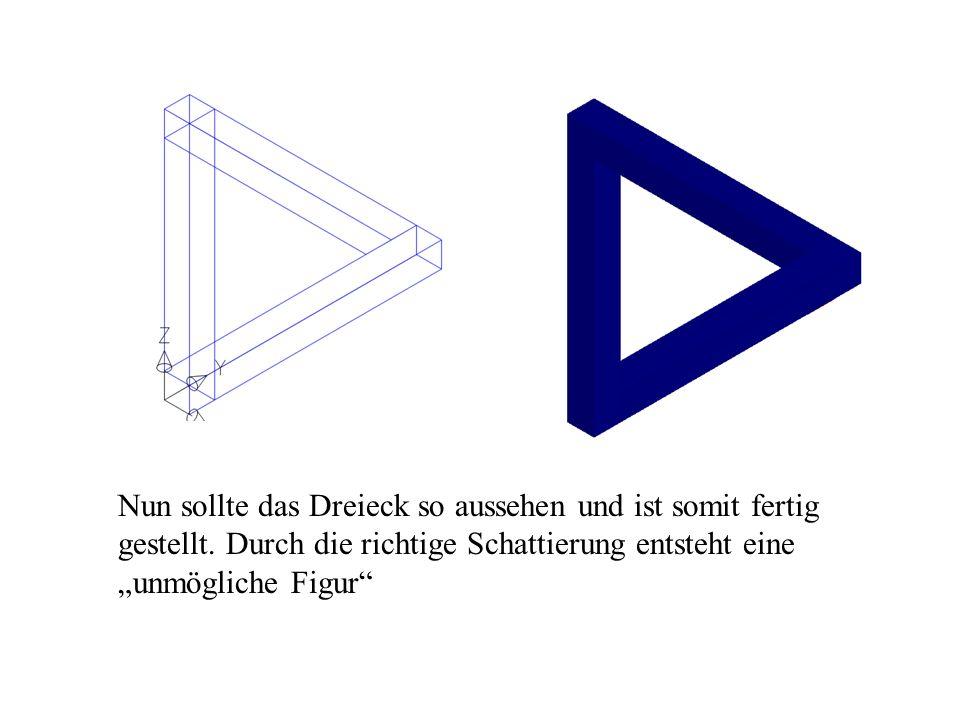 Nun sollte das Dreieck so aussehen und ist somit fertig gestellt.