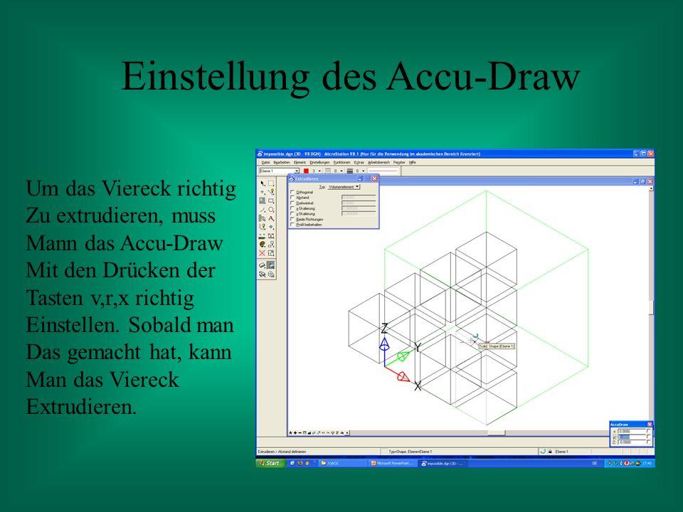 Einstellung des Accu-Draw Um das Viereck richtig Zu extrudieren, muss Mann das Accu-Draw Mit den Drücken der Tasten v,r,x richtig Einstellen.