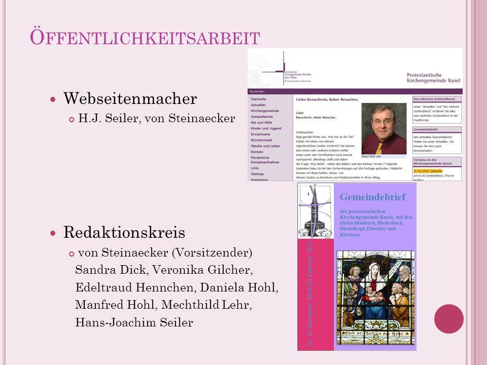 Ö FFENTLICHKEITSARBEIT Webseitenmacher H.J. Seiler, von Steinaecker 2 Redaktionskreis von Steinaecker (Vorsitzender) Sandra Dick, Veronika Gilcher, Ed