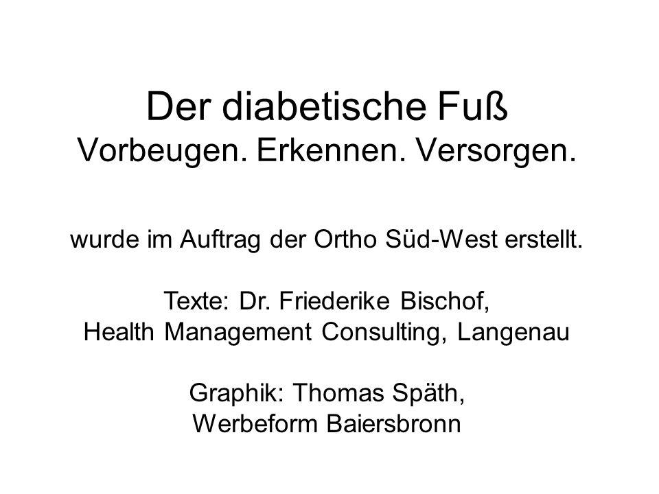 Der diabetische Fuß Vorbeugen.Erkennen. Versorgen.
