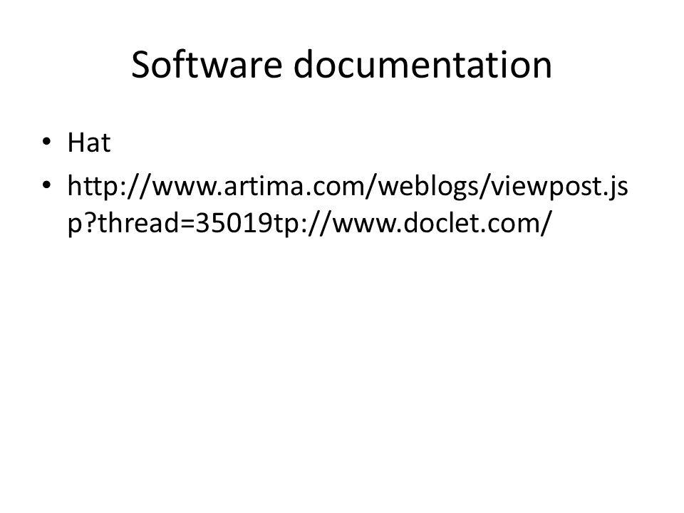 Software documentation Hat http://www.artima.com/weblogs/viewpost.js p thread=35019tp://www.doclet.com/