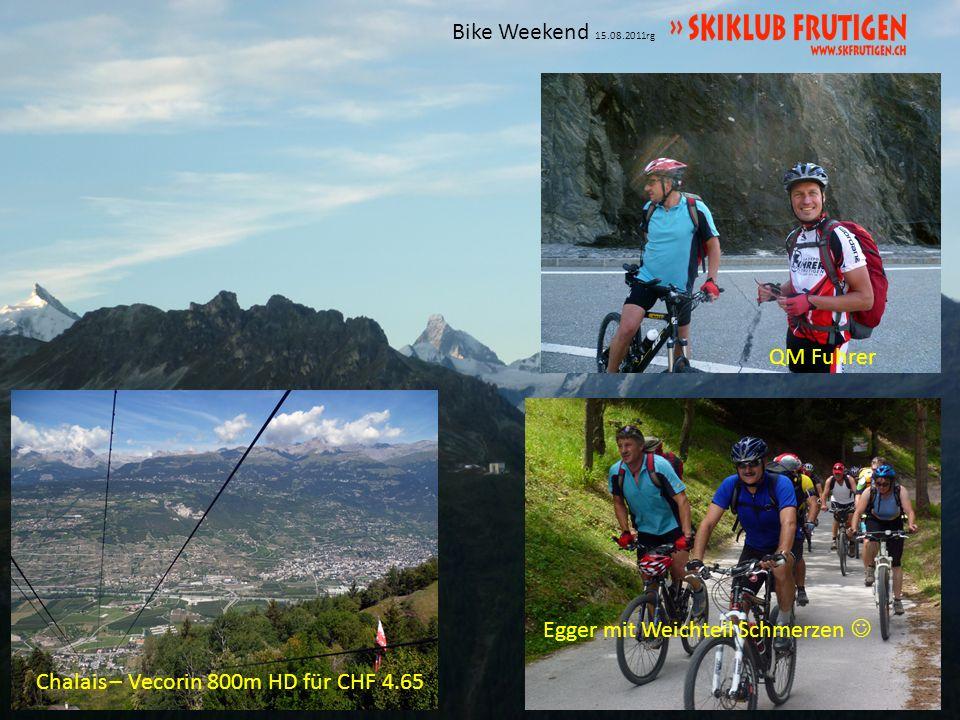 Bike Weekend 15.08.2011rg Die Tour war als Radfahrtour geplant Nicht Schiebertour Singeli ob Grimentz St.Luc – Tignousa nur HPW bikte hoch
