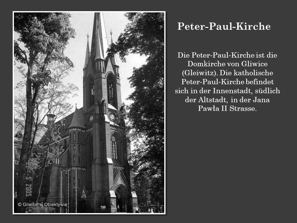 Peter-Paul-Kirche Die Peter-Paul-Kirche ist die Domkirche von Gliwice (Gleiwitz). Die katholische Peter-Paul-Kirche befindet sich in der Innenstadt, s