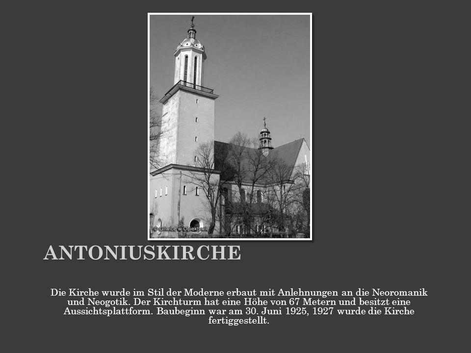 ANTONIUSKIRCHE Die Kirche wurde im Stil der Moderne erbaut mit Anlehnungen an die Neoromanik und Neogotik. Der Kirchturm hat eine Höhe von 67 Metern u