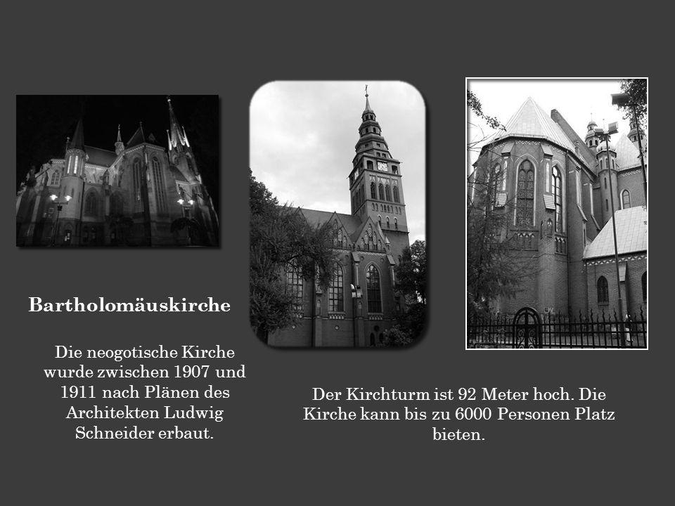 Bartholomäuskirche Die neogotische Kirche wurde zwischen 1907 und 1911 nach Plänen des Architekten Ludwig Schneider erbaut. Der Kirchturm ist 92 Meter