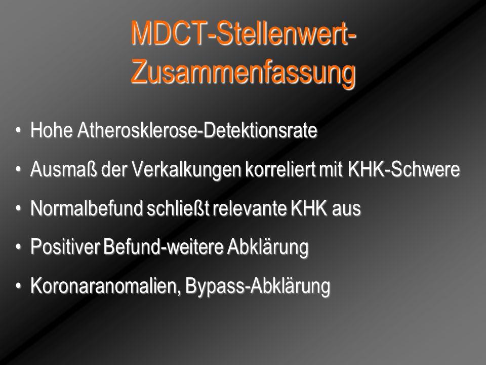 MDCT-Stellenwert- Zusammenfassung Hohe Atherosklerose-DetektionsrateHohe Atherosklerose-Detektionsrate Ausmaß der Verkalkungen korreliert mit KHK-Schw