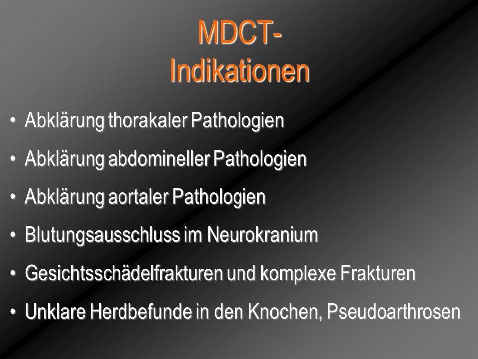 MDCT- Indikationen Abklärung thorakaler PathologienAbklärung thorakaler Pathologien Abklärung abdomineller PathologienAbklärung abdomineller Pathologi